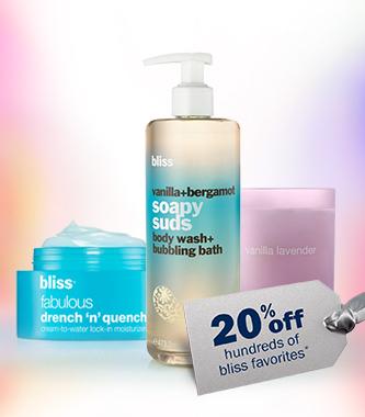 save 20% on hundreds of bliss favorites!