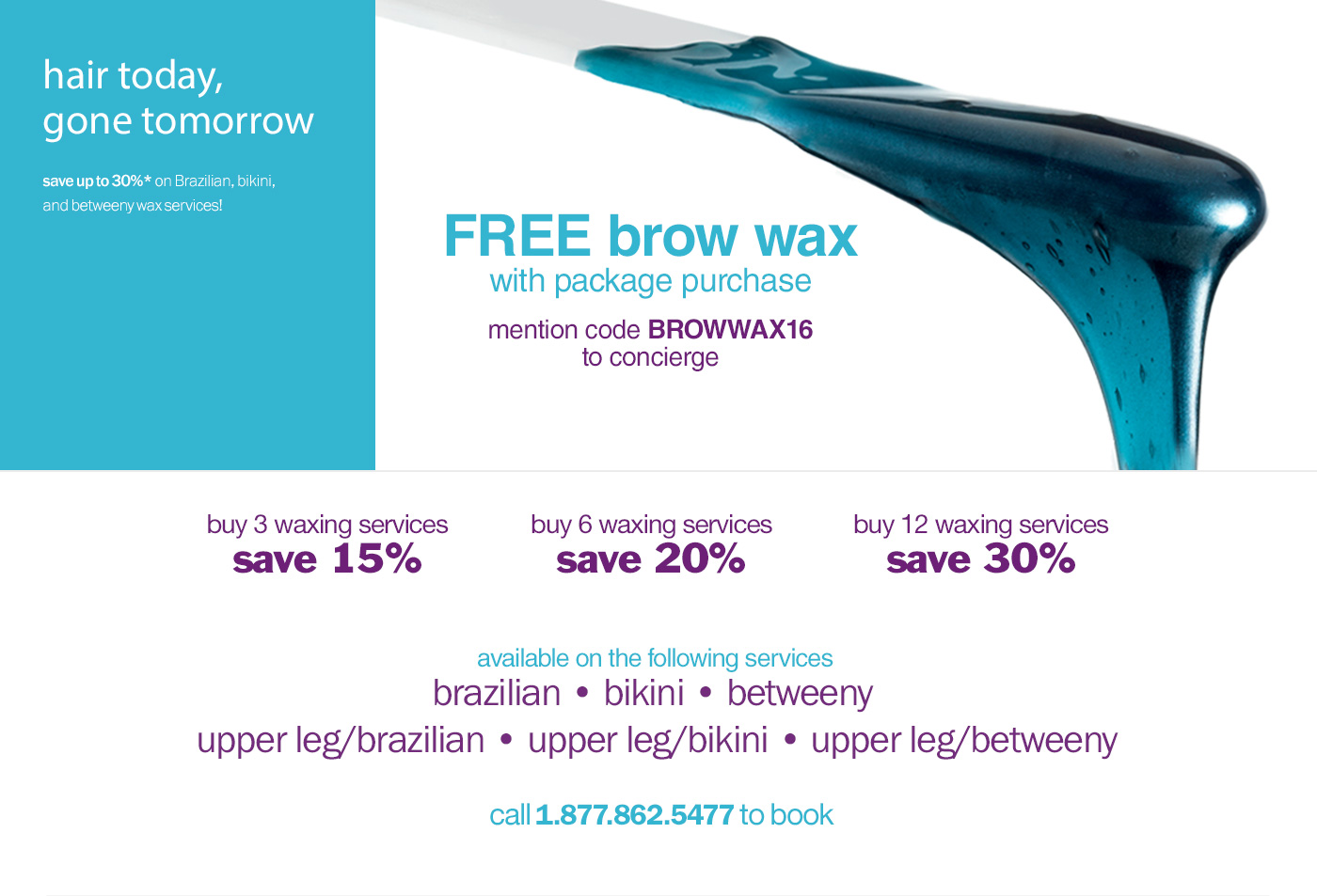 save up to 30% on waxing PLUS free brow wax!