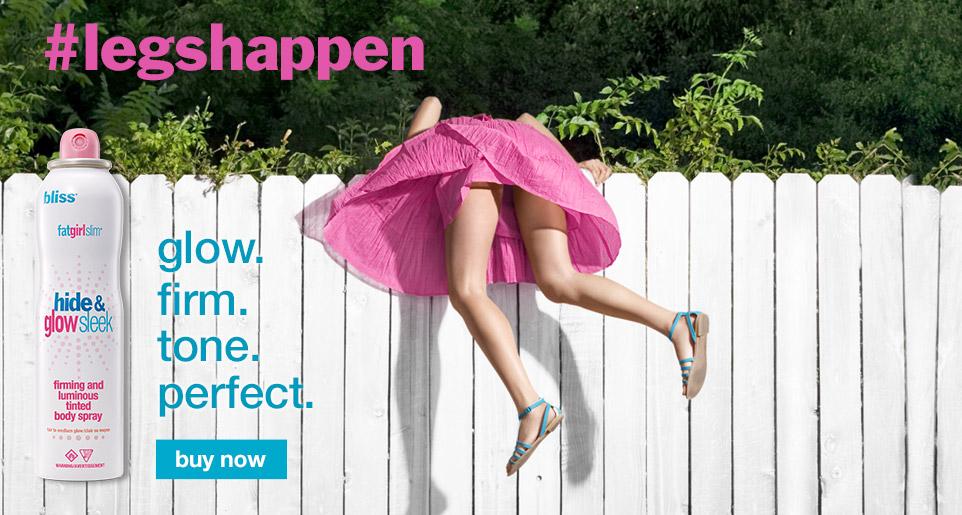 legs happen. buy bliss fatgirlslim hide & glow sleek.